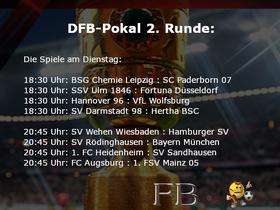 DFB-Pokal 2. Hauptrunde Spiele am Dienstag